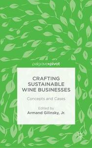 Crafting Sustainable Wine Businesses: Concepts and Cases - Armand Gilinsky - cover