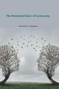 The Relational Fabric of Community - Kenneth C. Bessant - cover