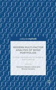 Modern Multi-Factor Analysis of Bond Portfolios: Critical Implications for Hedging and Investing - cover