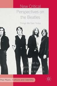New Critical Perspectives on the Beatles: Things We Said Today - cover