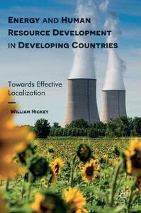 Energy and Human Resource Development in Developing Countries: Towards Effective Localization - William Hickey - cover
