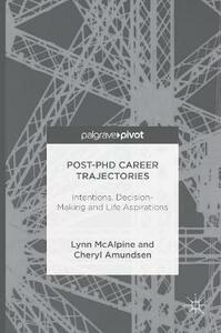 Post-PhD Career Trajectories: Intentions, Decision-Making and Life Aspirations - Lynn McAlpine,Cheryl Amundsen - cover