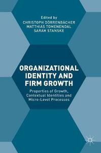 Organizational Identity and Firm Growth: Properties of Growth, Contextual Identities and Micro-Level Processes - cover