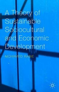 A Theory of Sustainable Sociocultural and Economic Development - Mohamed Rabie - cover