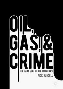 Oil, Gas, and Crime: The Dark Side of the Boomtown - Rick Ruddell - cover