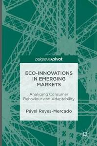 Eco-Innovations in Emerging Markets: Analyzing Consumer Behaviour and Adaptability - Pavel Reyes Mercado - cover