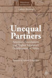 Unequal Partners: American Foundations and Higher Education Development in Africa - Fabrice Jaumont - cover