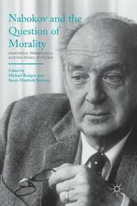 Nabokov and the Question of Morality: Aesthetics, Metaphysics, and the Ethics of Fiction - cover