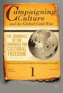 Campaigning Culture and the Global Cold War: The Journals of the Congress for Cultural Freedom - cover