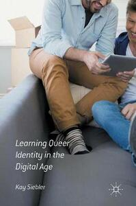 Learning Queer Identity in the Digital Age - Kay Siebler - cover