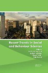 Recent Trends in Social and Behaviour Sciences: Proceedings of the International Congress on Interdisciplinary Behaviour and Social Sciences 2013 - cover