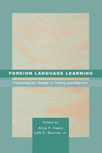 Foreign Language Learning: Psycholinguistic Studies on Training and Retention - cover