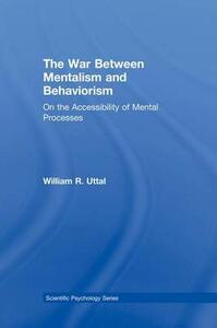 The War Between Mentalism and Behaviorism: On the Accessibility of Mental Processes - William R. Uttal - cover
