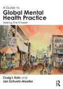 Libro in inglese A Guide to Global Mental Health Practice: Seeing the Unseen Craig L. Katz Jan Schuetz-Mueller