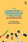 Libro in inglese The Language of Persuasion in Politics: An Introduction Alan Partington Charlotte Taylor
