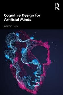 Cognitive Design for Artificial Minds - Antonio Lieto - cover