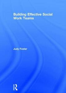 Building Effective Social Work Teams - Judy Foster - cover