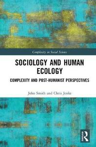 Sociology and Human Ecology: Complexity and Post-Humanist Perspectives - Chris Jenks - cover