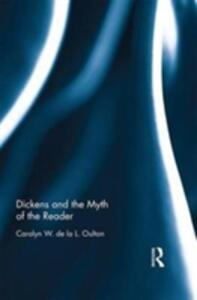 Dickens and the Myth of the Reader - Carolyn W. de la L. Oulton - cover