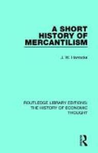A Short History of Mercantilism - J. W. Horrocks - cover
