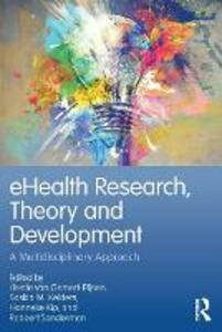 eHealth Research, Theory and Development: A Multi-Disciplinary Approach - cover