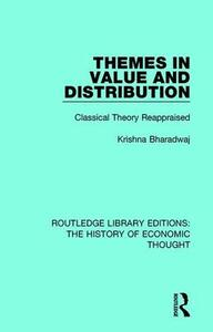 Themes in Value and Distribution: Classical Theory Reappraised - Krishna Bharadwaj - cover