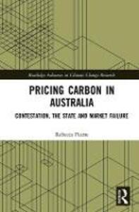 Pricing Carbon in Australia: Contestation, the State and Market Failure - Rebecca Pearse - cover