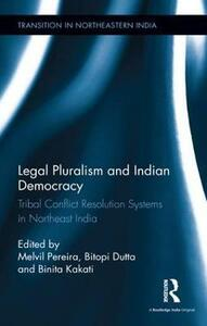 Legal Pluralism and Indian Democracy: Tribal Conflict Resolution Systems in Northeast India - cover
