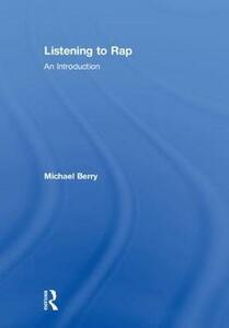 Listening to Rap: An Introduction - Michael Berry - cover