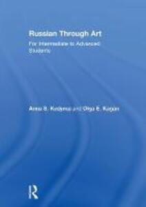 Russian Through Art: For Intermediate to Advanced Students - Anna S. Kudyma,Olga E. Kagan - cover