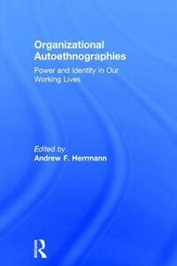 Organizational Autoethnographies: Power and Identity in Our Working Lives - Andrew Herrmann - cover