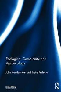 Ecological Complexity and Agroecology - John Vandermeer,Ivette Perfecto - cover