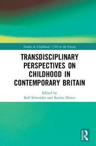 Transdisciplinary Perspectives on Childhood in Contemporary Britain: Literature, Media and Society - cover
