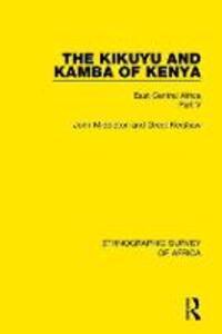 The Kikuyu and Kamba of Kenya: East Central Africa Part V - John Middleton,Greet Kershaw - cover