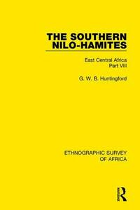 The Southern Nilo-Hamites: East Central Africa Part VIII - G. W. B. Huntingford - cover
