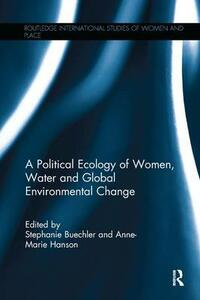 A Political Ecology of Women, Water and Global Environmental Change - cover