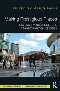 Making Prestigious Places: How Luxury Influences the Transformation of Cities - cover