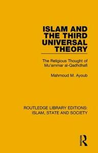 Islam and the Third Universal Theory: The Religious Thought of Mu'ammar al-Qadhdhafi - Mahmoud M. Ayoub - cover