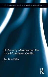 EU Security Missions and the Israeli-Palestinian Conflict - Amr Nasr El-Din - cover