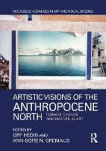 Artistic Visions of the Anthropocene North: Climate Change and Nature in Art - cover