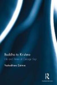 Buddha to Krishna: Life and Times of George Keyt - Yashodhara Dalmia - cover