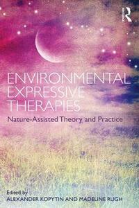 Environmental Expressive Therapies: Nature-Assisted Theory and Practice - cover