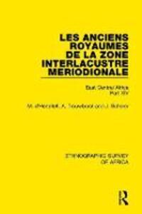 Les Anciens Royaumes de la Zone Interlacustre Meriodionale (Rwanda, Burundi, Buha): East Central Africa Part XIV - M. D'Hertefelt,Arie Trouwborst,J. Scherer - cover