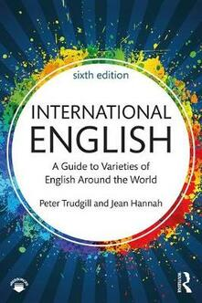 International English: A Guide to Varieties of English Around the World - Peter Trudgill,Jean Hannah - cover