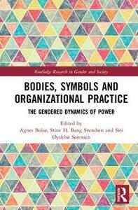 Bodies, Symbols and Organizational Practice: The Gendered Dynamics of Power - cover
