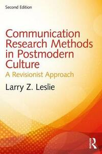 Communication Research Methods in Postmodern Culture: A Revisionist Approach - Larry Z. Leslie - cover
