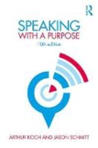 Speaking with a Purpose - Arthur Koch,Jason Schmitt - cover