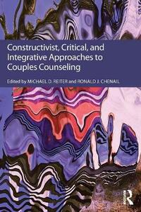 Constructivist, Critical, And Integrative Approaches To Couples Counseling - cover