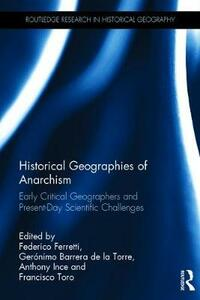 Historical Geographies of Anarchism: Early Critical Geographers and Present-Day Scientific Challenges - cover