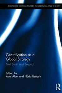 Gentrification as a Global Strategy: Neil Smith and Beyond - cover